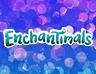 Enchantimals™
